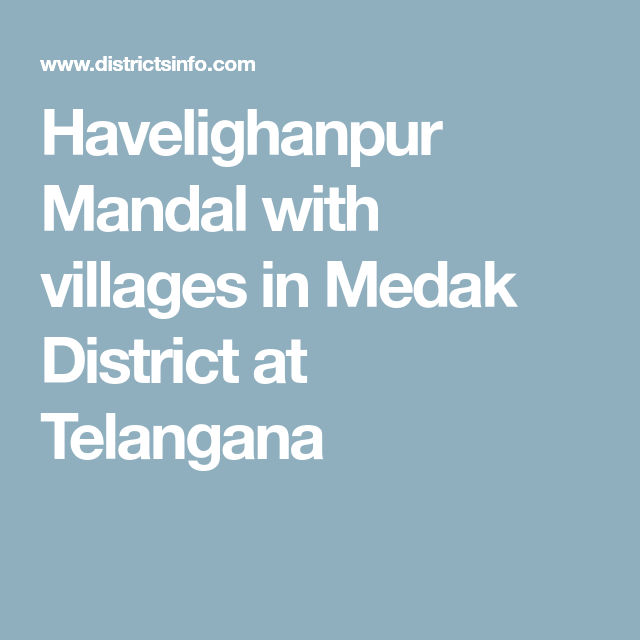Havelighanpur Mandal with villages in Medak District at