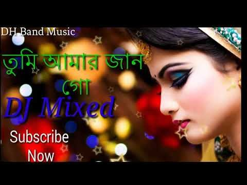 Tumi Amar Jaan go | Bangla DJ Remix song | New DJ Mixing