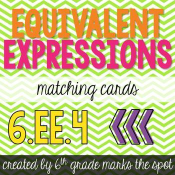 Algebraic Equivalent Expressions Match CCSS 6.EE.4 Aligned