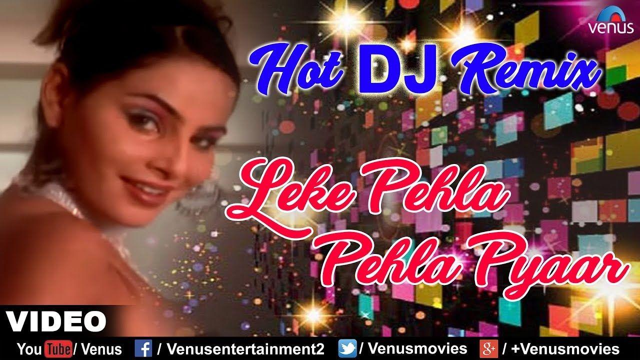Cool Leke Pehla Pehla Pyaar Hot Dj Remix Song Sonali Vajpayee Abhijeet Dj Remix Songs Dj Remix Dj