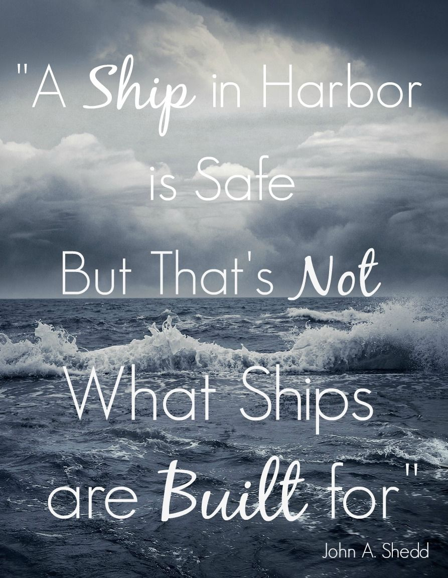 Ship Quotes A Ship In Harbor Is Safe But That's Not What Ships Are Built For