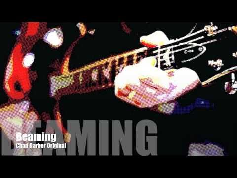 New Songs - Chad Garber - Beaming (Original)
