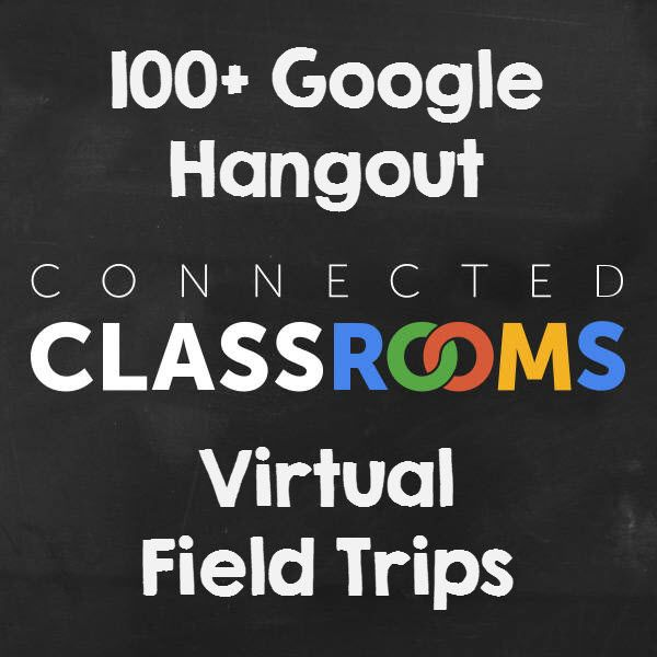 100+ Google Hangout Connected Classroom Virtual Field Trips