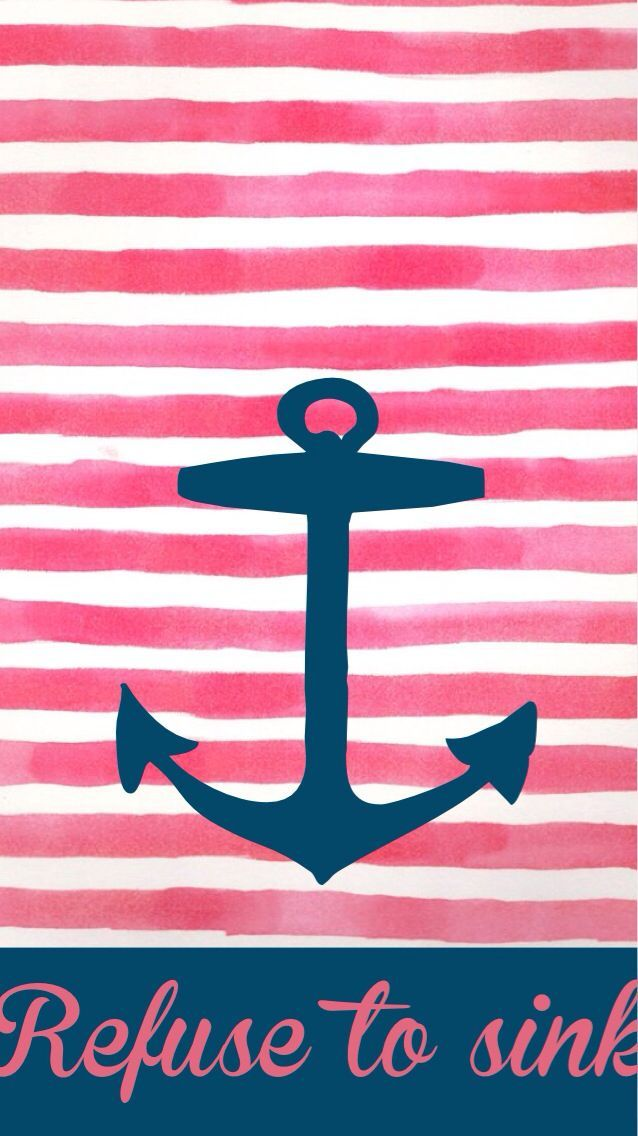 Girly Wallpapers For Iphone Refuse To Sink Best Wallpaper Hd Iphone Wallpaper Girly Anchor Wallpaper Cool Backgrounds For Iphone