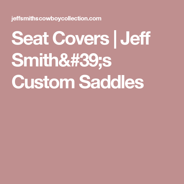 Seat Covers | Jeff Smith's Custom Saddles