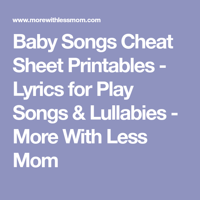 Baby Songs Cheat Sheet Printables - Lyrics for Play Songs ...