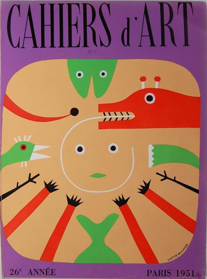Cover by Victor Brauner, 1 9 5 1, Cahiers d'Art.  Cahiers d'Art: Founded in 1926 by art critic Christian Zervos, Cahiers d'Art was a revue, publishing house and gallery that collaborated with artists such as Joan Miró and Alexander Calder before the final issue in 1960.