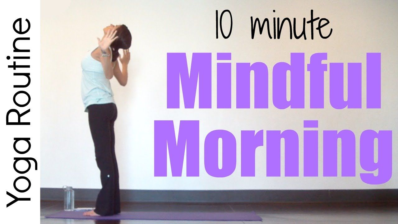 10 minute Mindful Morning Yoga Routine (all levels