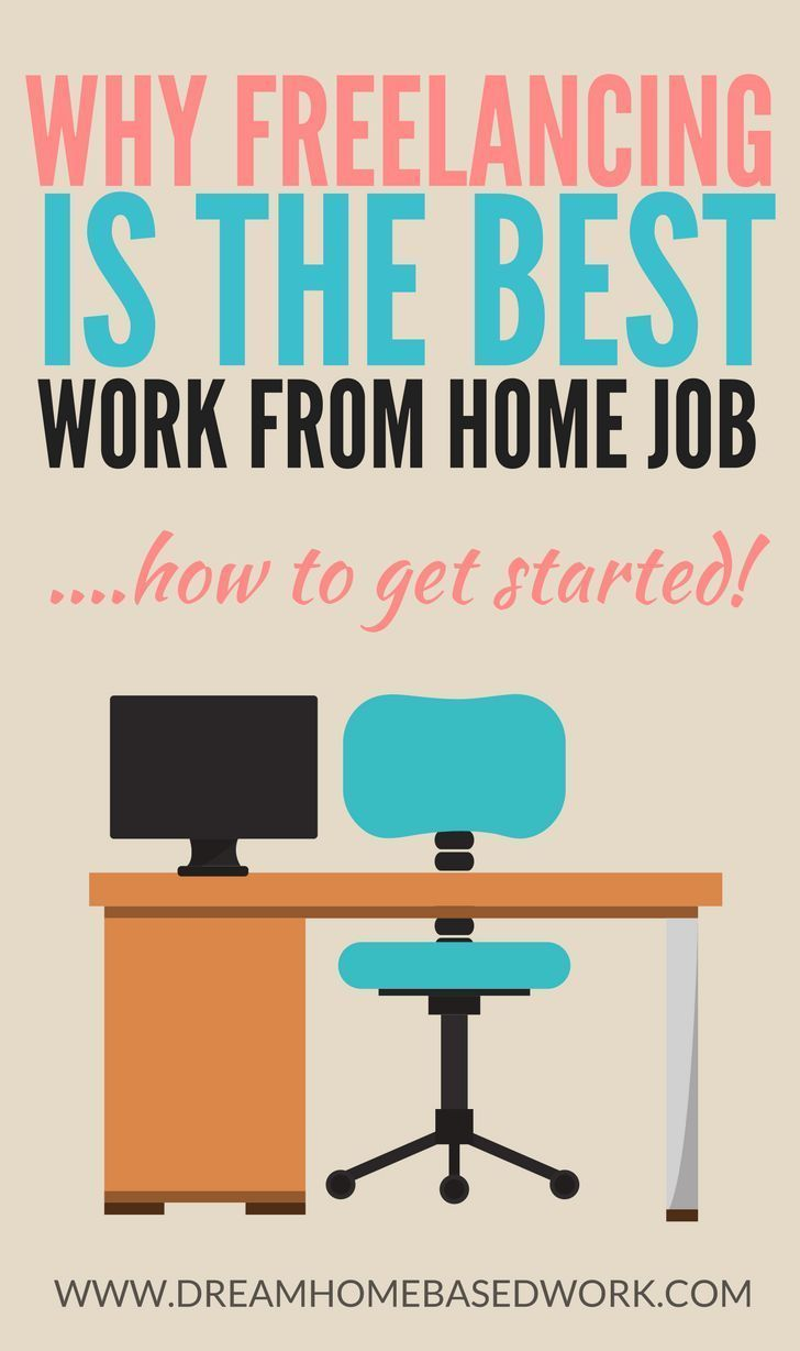 why freelancing is the best work from home job and how to get started