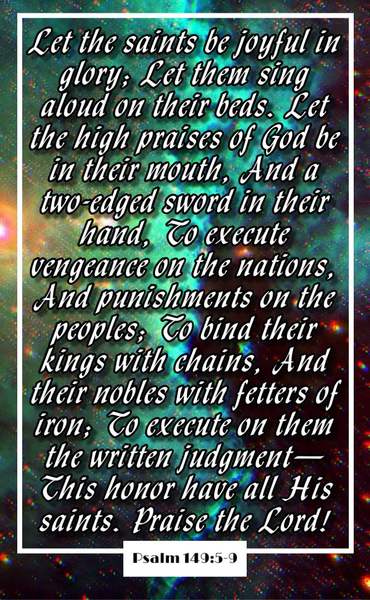 Saints Let The Saints Be Joyful In Glory Let Them Sing Aloud On Their Beds Let The High Praises Of God Be In Their M Faith Quotes Psalm 149 Scripture Verses
