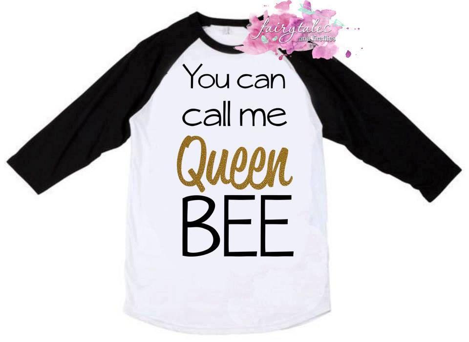 Queen Bee Shirt Queen Shirt You Can Call Me Queen Bee