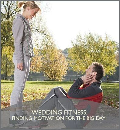Motivation To Get Fit For The Wedding Bridalbootcamp Workout Weddings