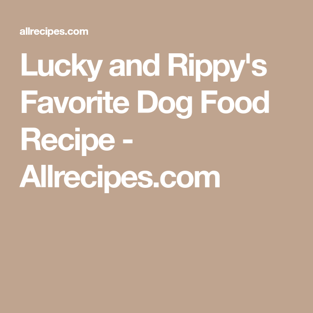 Lucky and rippys favorite dog food recipe allrecipes dog lucky and rippys favorite dog food recipe allrecipes forumfinder Gallery