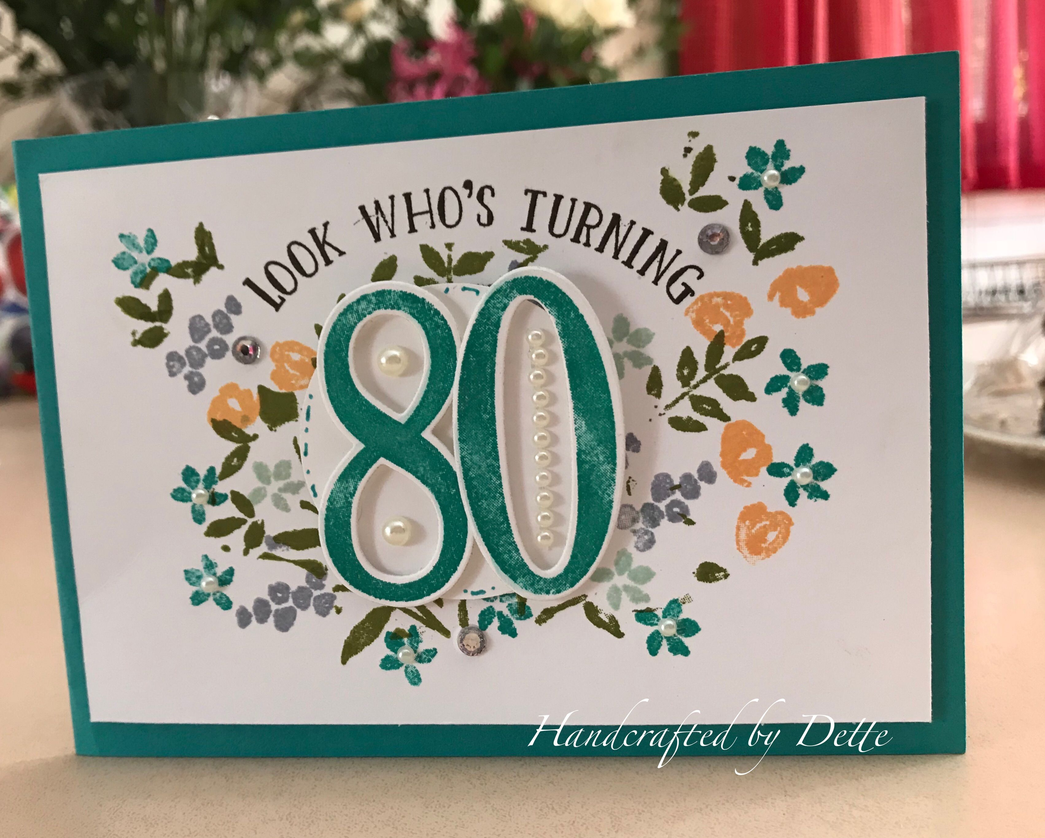 Another 80th Birthday Card For A Very Special Lady I Used The Number Of Years Stamp Set And Large Framelits From Stampin Up Made By