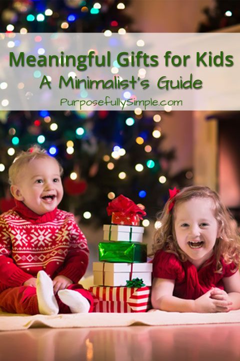 Meaningful Gifts for Kids: A Minimalist's Guide | Gift ...