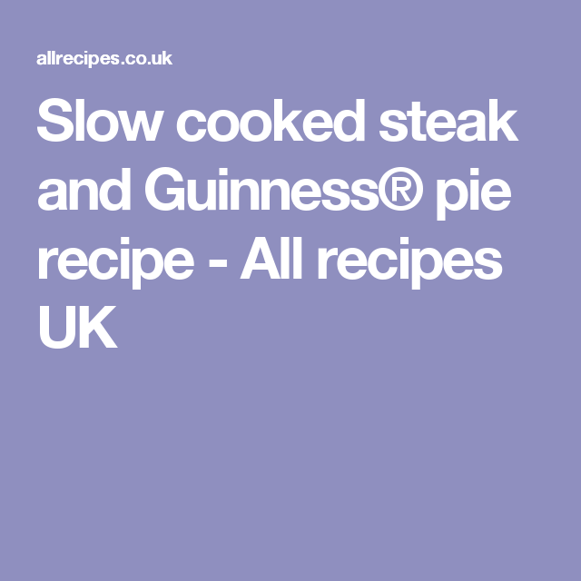 Slow cooked steak and Guinness® pie | Recipe | Slow cooker ...