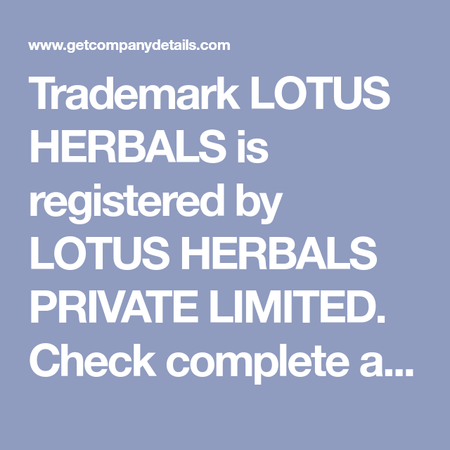Trademark Lotus Herbals Is Registered By Lotus Herbals Private Limited Check Complete About This Trademark Herbalism Trademark Top Cosmetic Brands