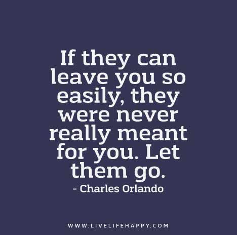 If They Can Leave You So Easily They Were Never Really Meant For