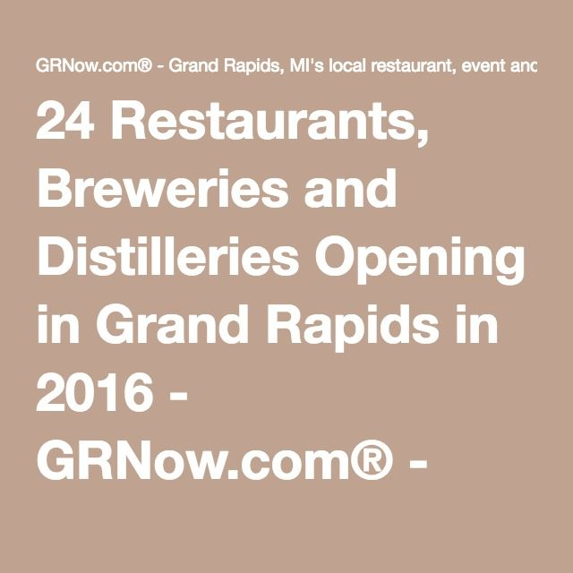 24 Restaurants, Breweries and Distilleries Opening in Grand Rapids in 2016 - GRNow.com® - Grand Rapids, MI's local restaurant, event and entertainment guide.