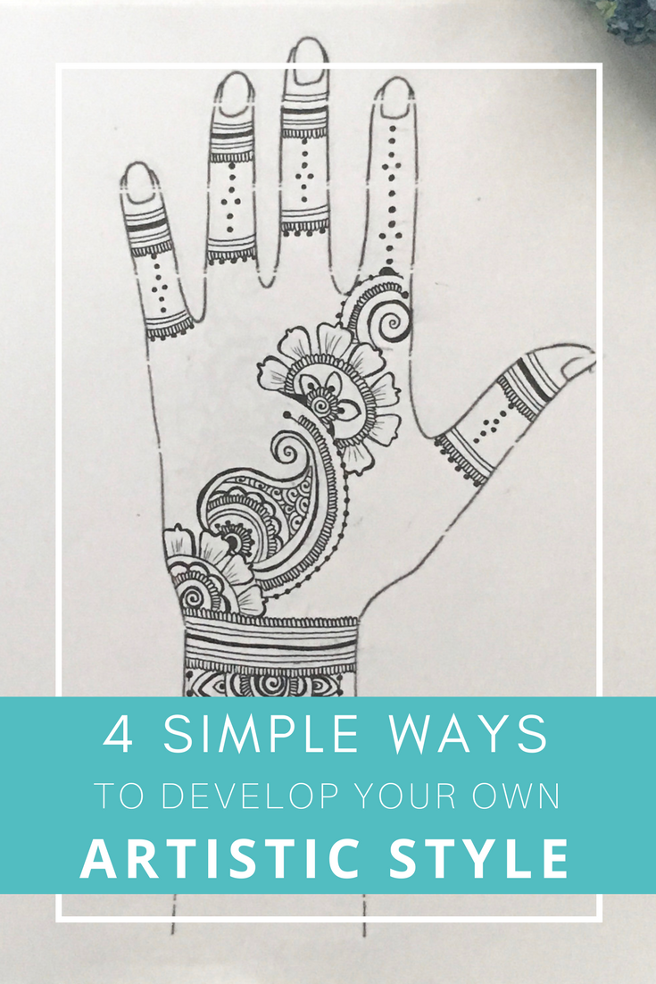 The Definitive Guide To Develop Your Own Artistic Style 4 Easy Steps Where To Buy Henna Simple Henna Style