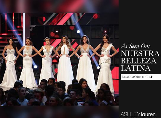 ASHLEYlauren | Blog Did you see #ASHLEYlauren dress on Nuestra Belleza Latina? Check out our blog for behind the scenes content and pictures. #TEAMfabulous #NBL #NBLVIP