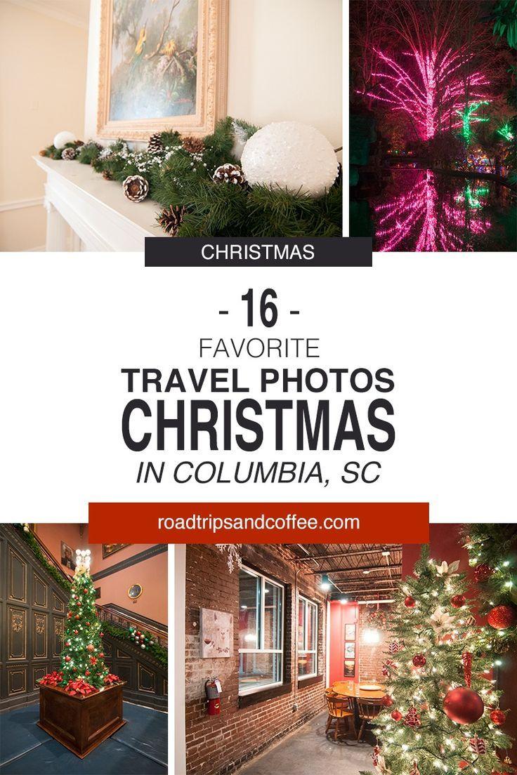 Closing Times Christmas Eve Columbia Sc 2020 16 Favorite Travel Photos of Christmas in Columbia, SC in 2020