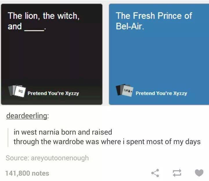 If The Fresh Prince Of Bel Air And Narnia Merged Cards Against Humanity Funny Memes Quotes Prince Of Bel Air