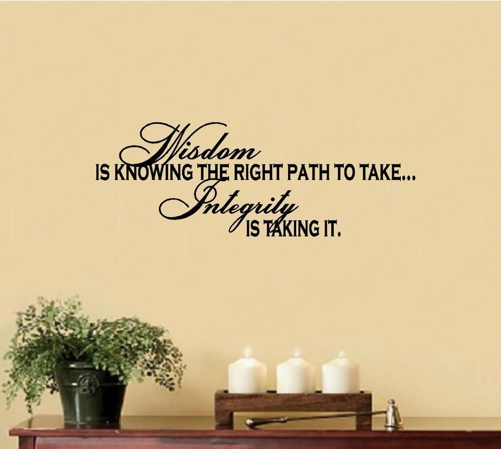 Vinyl Wall Decal Art Saying Quote Decor Wisdom is Knowing Integrity ...