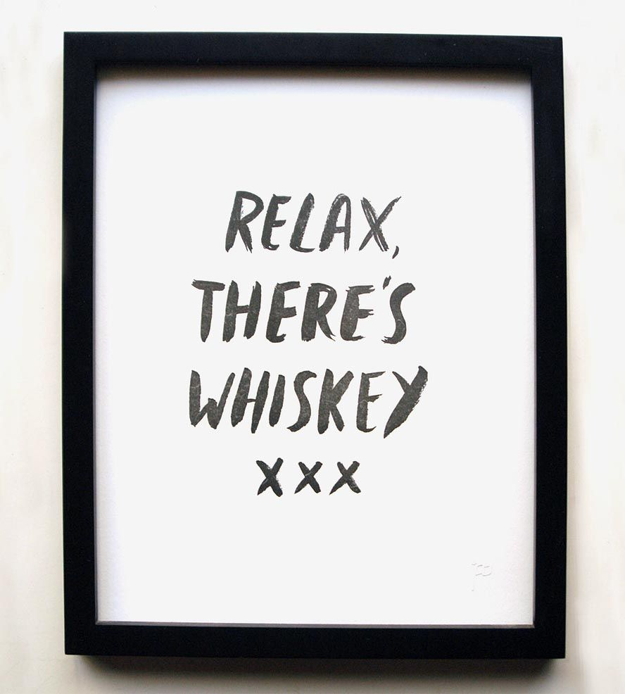 Relax There's Whiskey Letterpress Art Print by Allison Cornu on Scoutmob