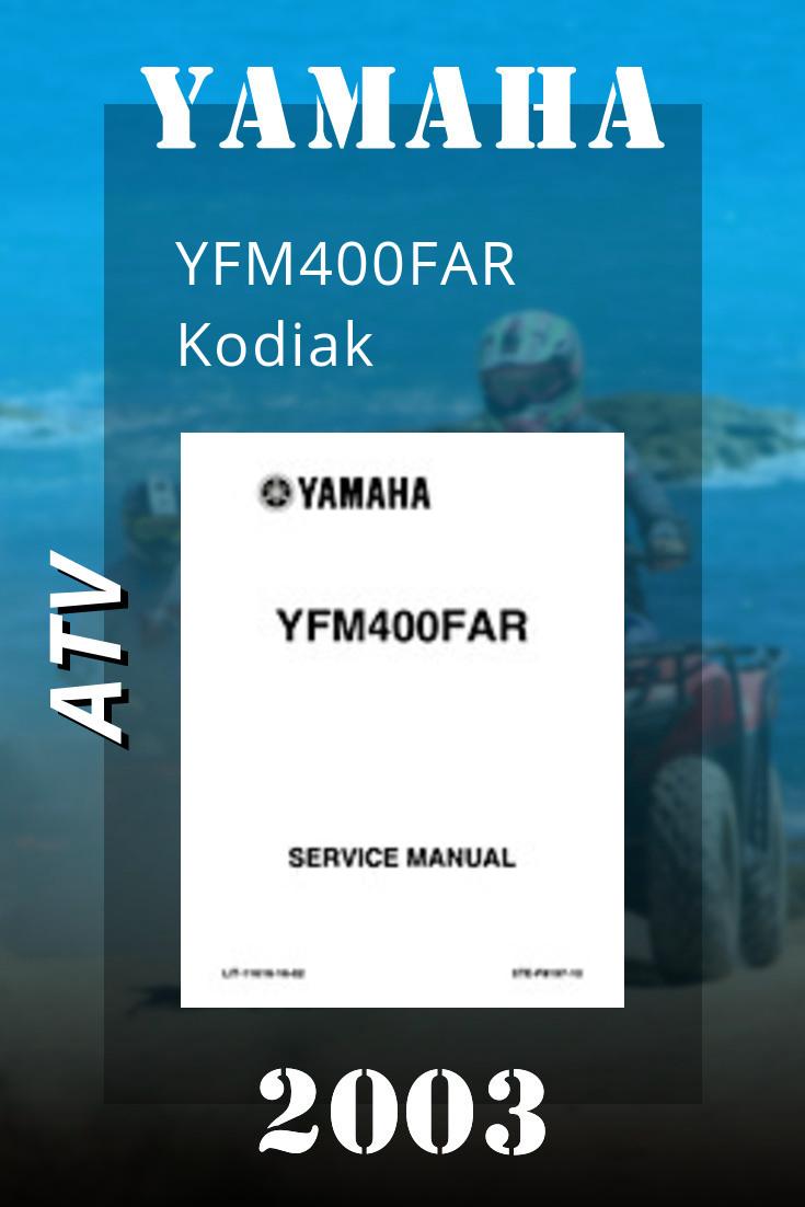Yamaha Atv 2003 Yamaha Yfm400far Kodiak Factory Service Manual Lit 11616 16 02 Yamaha Atv Repair Manuals Manual
