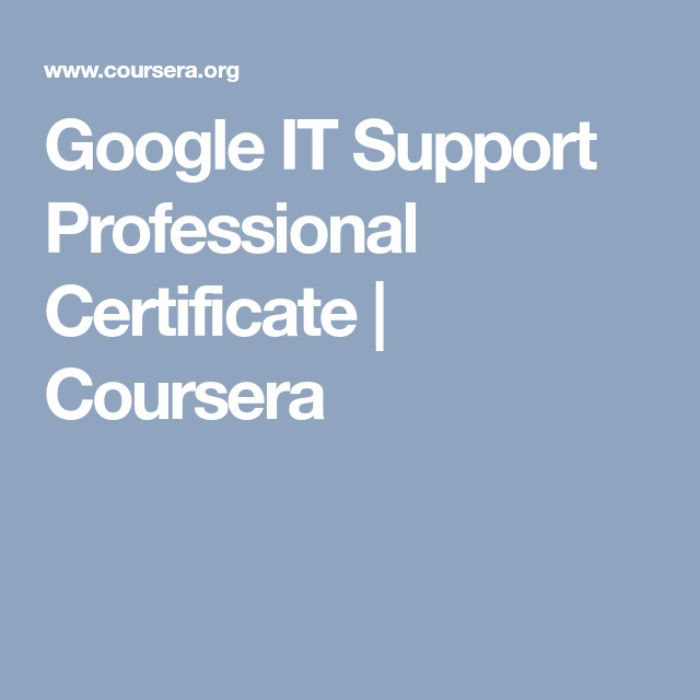 Google It Support Professional Certificate Coursera Curriculum