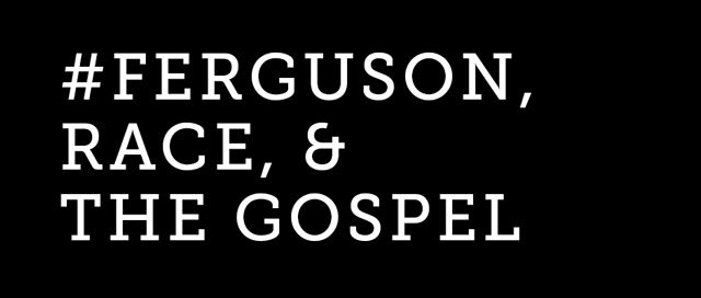8 Suggestions for Applying the Gospel in Light of Brown, Grant, Gurley, Rice and Others | TGC