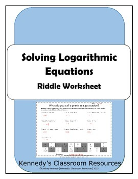Solving Logarithmic And Natural Log Equations Riddle Worksheet