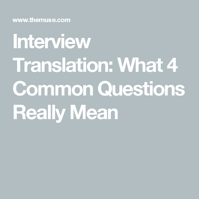 What 4 Common Interview Questions Really Mean | This or ...