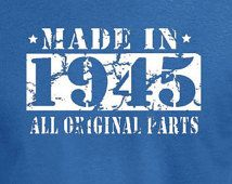 Made In 1945 Birthday Gift Present T Shirt Tshirt Bday Age 70 Years Old Man Grandpa Grand Father Mother Husband Born Funny