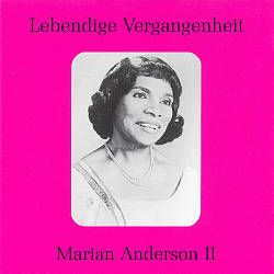 Lebendige Vergangenheit: Marian Anderson, Vol. 2 - Marian Anderson : Songs, Reviews, Credits, Awards : AllMusic
