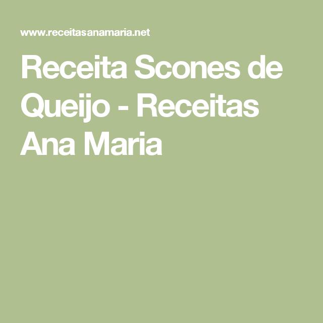 Receita Scones de Queijo - Receitas Ana Maria