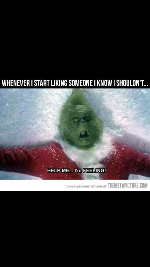 Truuuuu | Grinch memes, Liking someone quotes, Catching ...