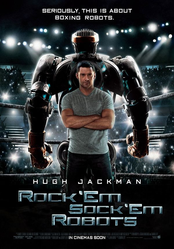 If Fall 2011 Movie Posters Told The Truth Real Steel Movies Good Movies