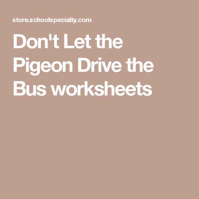Don't Let the Pigeon Drive the Bus worksheets