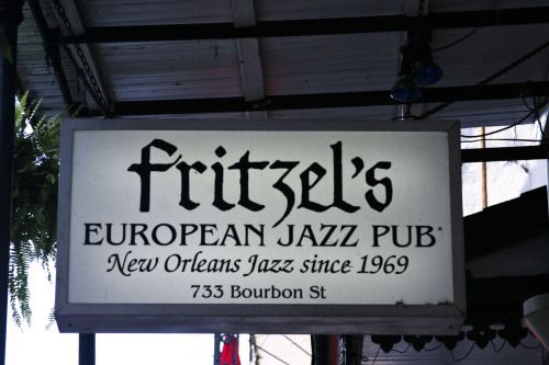 Fritzel's was way better before new owners took over.  They took down most of the floor to ceiling posters & stuff & it didn't have the same laid-back kind of feel.  Plus the guy we assumed was the owner was kind of glowering at the patrons.  Still better than the hideous rock cover bars littering Bourbon Street.