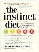 The Instinct Diet by Susan B. Roberts