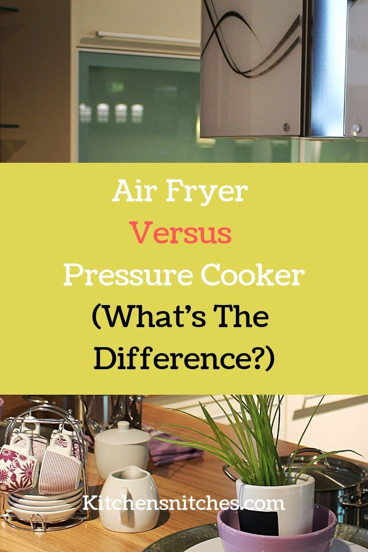 Air Fryer Vs Pressure Cooker. Are air fryers better than