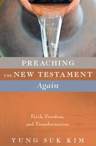 Preaching the New Testament Again (Faith, Freedom, and Transformation; BY Yung Suk Kim; Imprint: Cascade Books). This book combines critical New Testament scholarship with homiletic concerns. Kim unravels complexities of the most prominent themes in the New Testament such as faith, freedom, and transformation, and brings them into dialogue with modern preaching contexts, ranging from personal identity to social justice to global issues. This book invites readers to reinterpret...