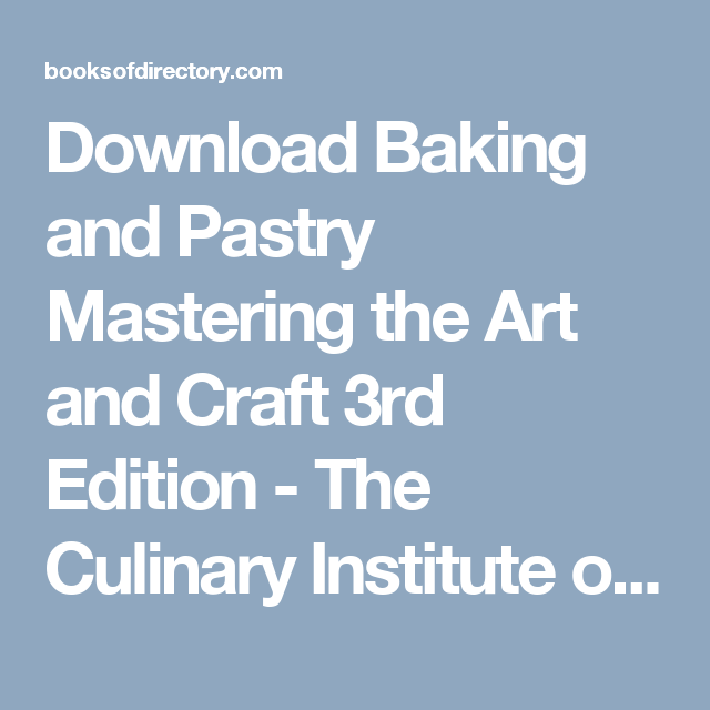 Baking And Pastry Mastering The Art And Craft Pdf