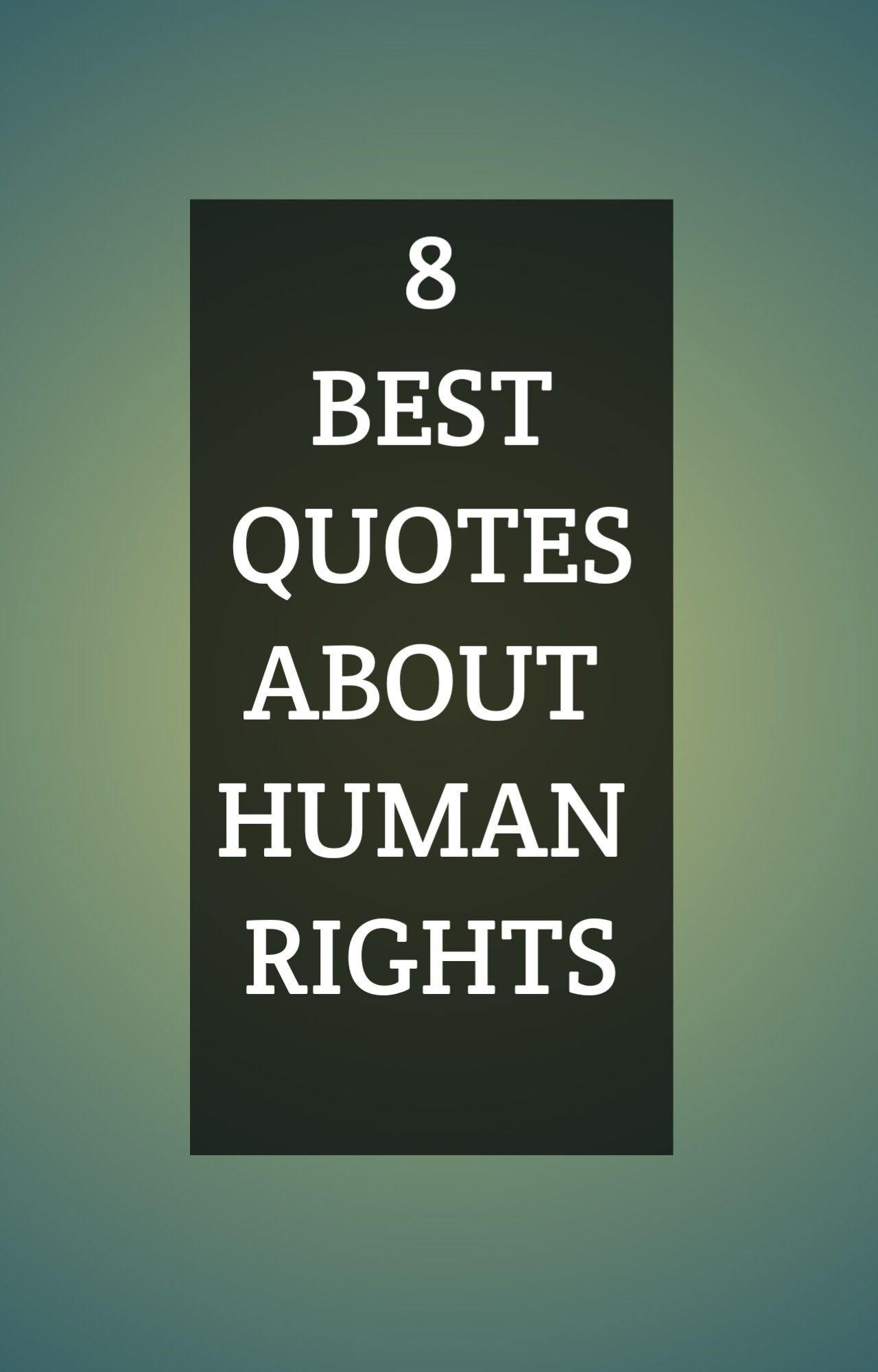 8 Best Quotes About Human Rights Best Quotes Best Quotes Of All Time Quotes