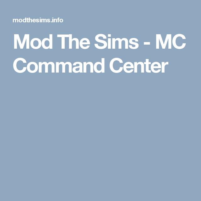 Mod The Sims - MC Command Center | Sims | Sims, Sims 4 mods