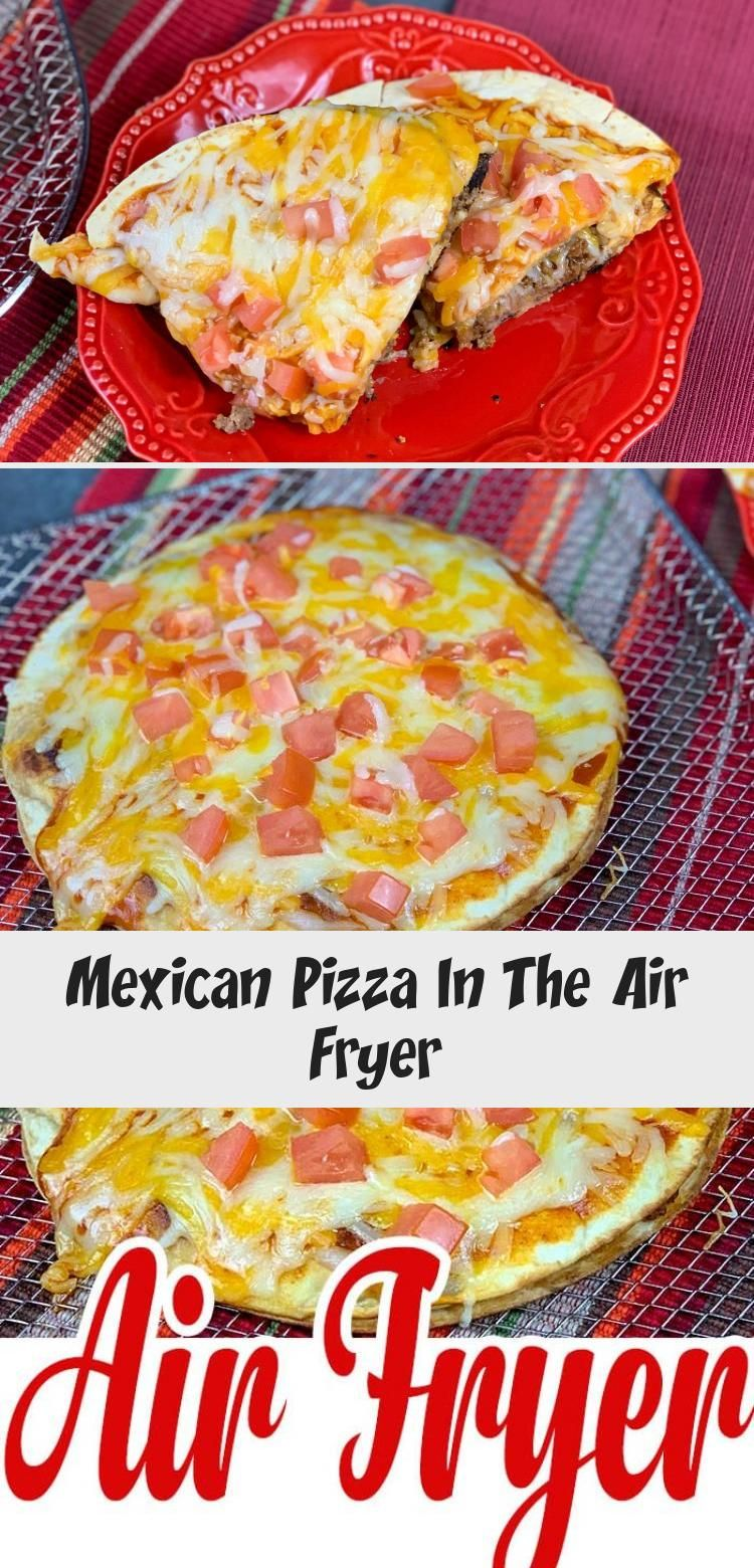 Mexican Pizza In The Air Fryer Mexican pizza, Food