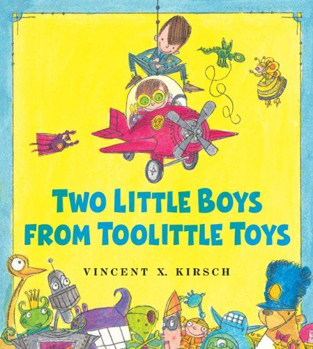 The Two Little Boys from Toolittle Toys by Vincent X. Kirsch…