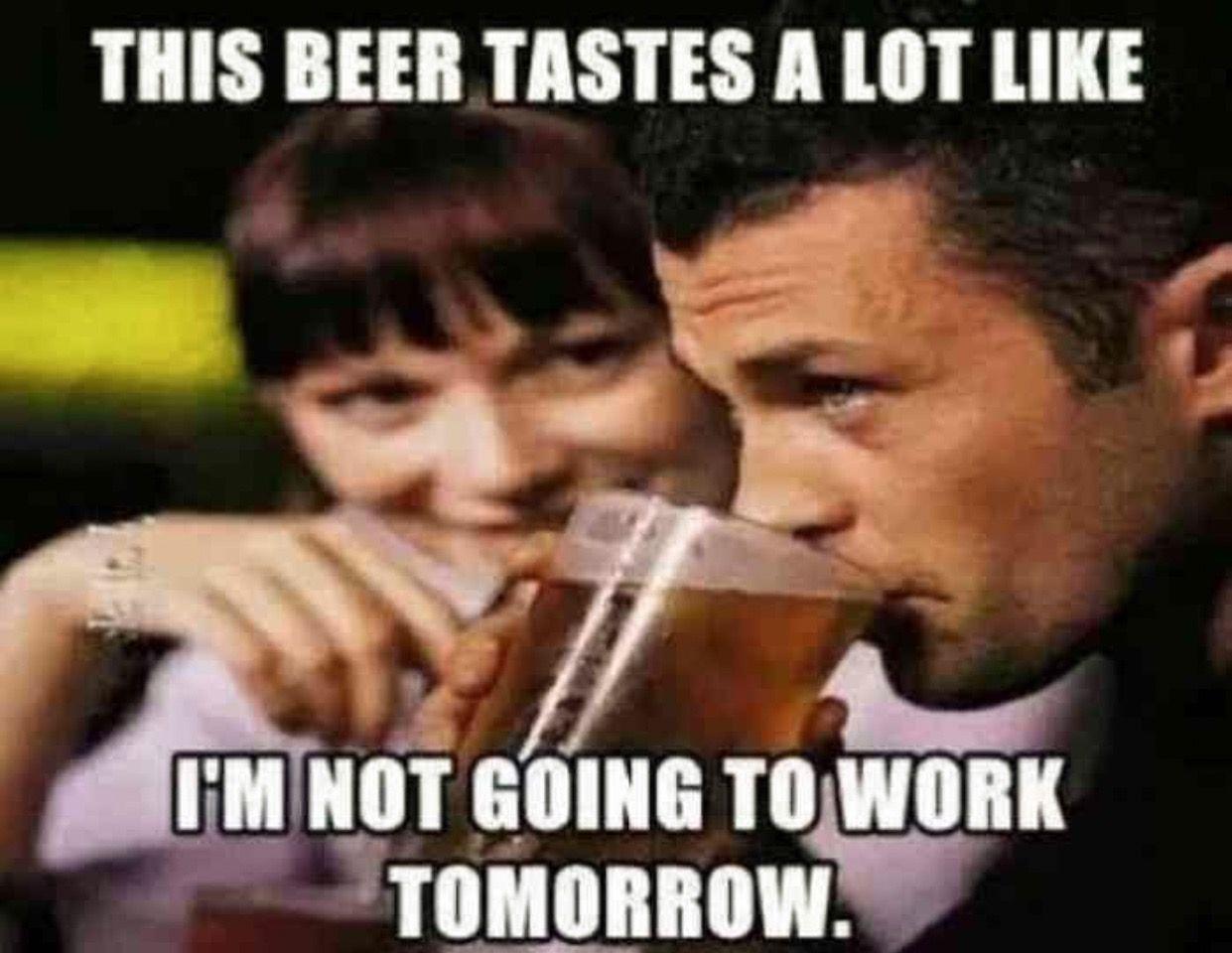 Best 26 Work Memes Drinking Drinking Humor Beer Memes Alcohol Humor